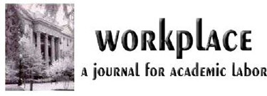 Workplace: A Journal for Academic Labor